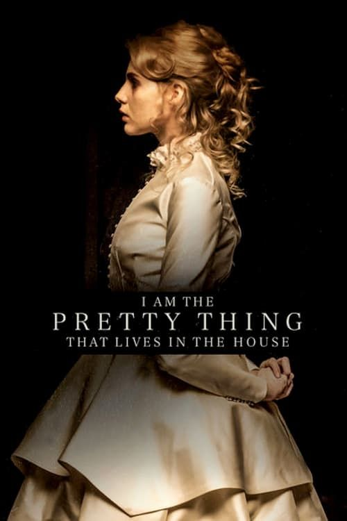 I Am the Pretty Thing That Lives in the House online film