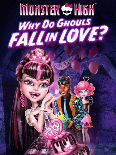Monster High: Why Do Ghouls Fall in Love? online film
