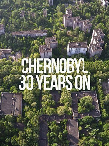 Chernobyl 30 Years On: Nuclear Heritage online film