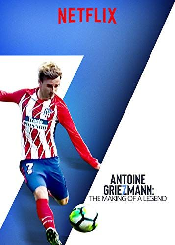 Antoine Griezmann: The Making of a Legend online film