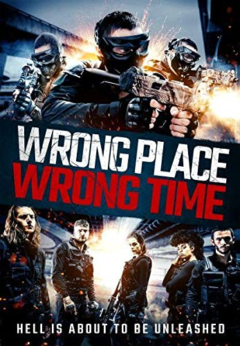 Wrong Place, Wrong Time online film