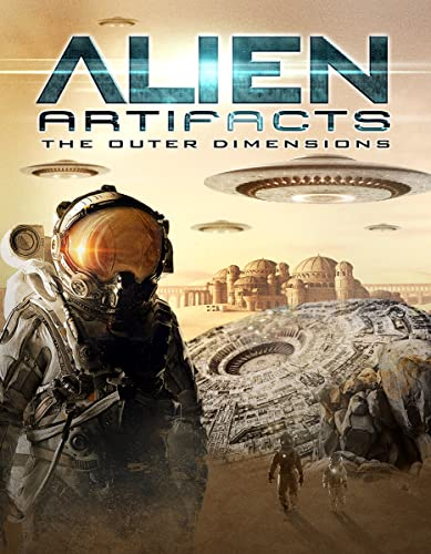 Alien Artifacts: The Outer Dimensions online film