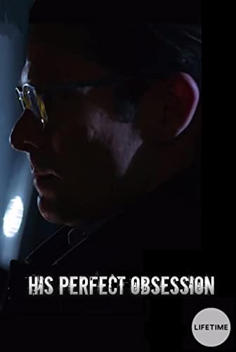 His Perfect Obsession online film