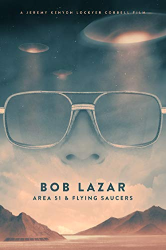 Bob Lazar: Area 51 & Flying Saucers online film